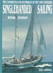9780877423591: Singlehanded Sailing: The Experiences and Techniques of the Lone Voyagers