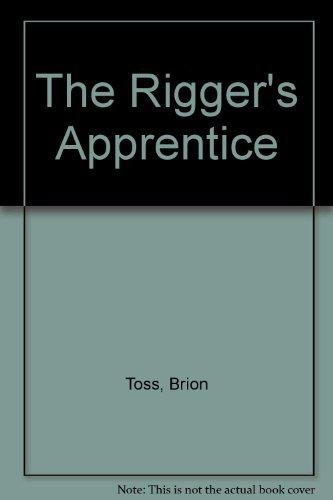 9780877423614: The Rigger's Apprentice