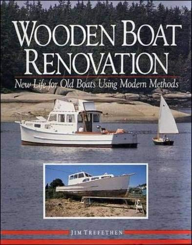 9780877423669: Wooden Boat Renovation: New Life for Old Boats Using Modern Methods