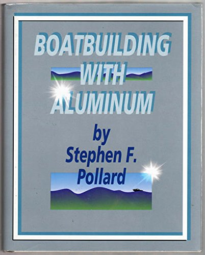 9780877423775: Boatbuilding with aluminum
