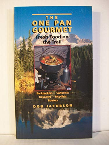 9780877423966: One Pan Gourmet Fresh Food On the Trail