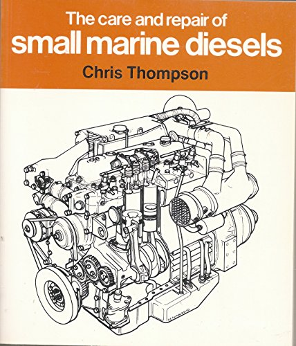 9780877429531: The Care and Repair of Small Marine Diesels