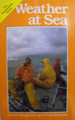 Weather at Sea (Seamanship Series) (0877429596) by Frederick Sanders; David Houghton