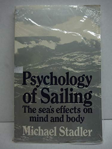 9780877429630: Psychology of Sailing: The Sea's Effects on Mind and Body