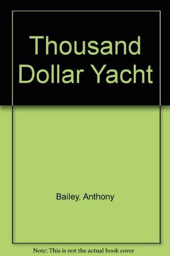 9780877429678: The Thousand Dollar Yacht