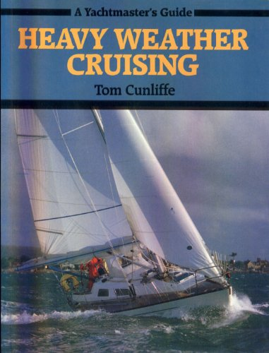 9780877429753: Heavy Weather Cruising (A Yachtmaster's guide)