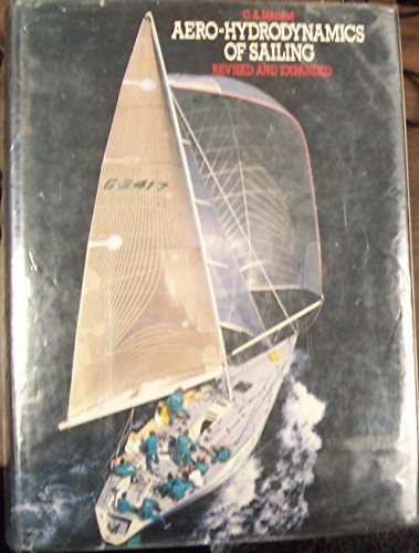 Aero-Hydrodynamics of Sailing, revised and expanded edition: Marchaj, C.A.