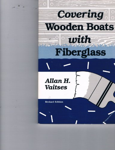9780877429975: Covering Wooden Boats with Fiberglass