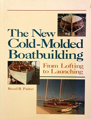 9780877429999: New Cold-Molded Boatbuilding: From Lofting to Launching