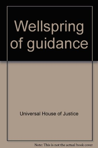 Wellspring of guidance: Messages, 1963-1968 (0877430322) by Universal House of Justice