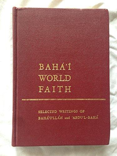 Bahai World Faith [Baháí World Faith: Baháulláh; Abdul-Bahá