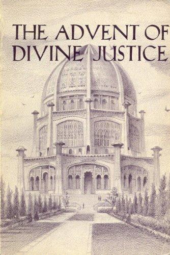 The Advent of Divine Justice (Baha'i): Effendi, Shoghi