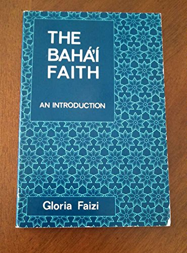 9780877430513: The Bahá'í faith; an introduction