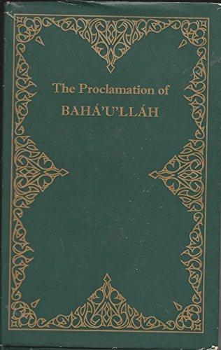 The Proclamation of Baha'U U'Llah: Bahaullah