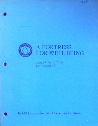 A Fortress for Well-Being - Baha'i Teachings on Marriage (0877430705) by Baha'i Publishing Trust