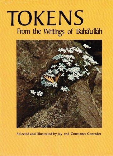 Tokens from the Writings of Bahá'u'lláh: Bahá'u'lláh