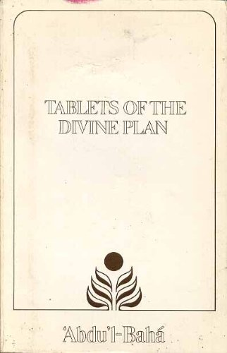 9780877431169: Tablets of the divine plan : revealed by Abdu'l-Baha to the North American Baha'is