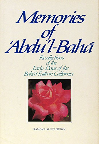 9780877431282: Memories of 'Abdu'l-Baha: Recollections of the Early Days of the Baha'i Faith in California