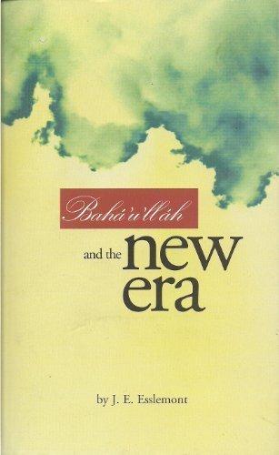 9780877431602: Baha'u'llah and the New Era: An Introduction to the Baha'i Faith