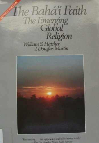 9780877432647: The Baha'I Faith: The Emerging Global Religion