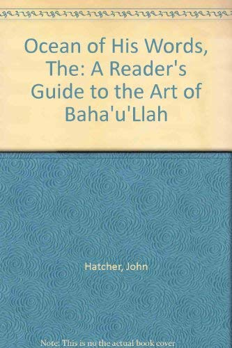 9780877432906: The Ocean Of His Words: A Reader's Guide To The Art Of Bahaullah