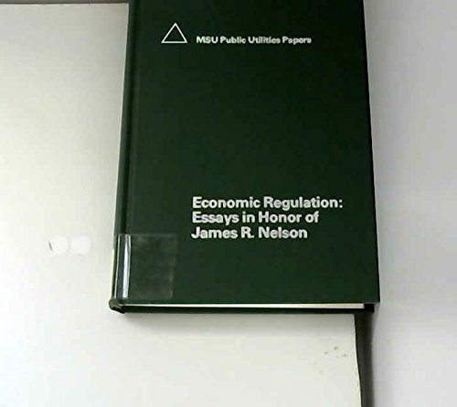 Economic Regulation: Essays in Honor of James: James R Nelson;