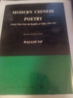 MODERN CHINESE POETRY : TWENTY POETS FROM THE REPUBLIC OF CHINA, 1955-1965.: Yip, Wai-Lim.