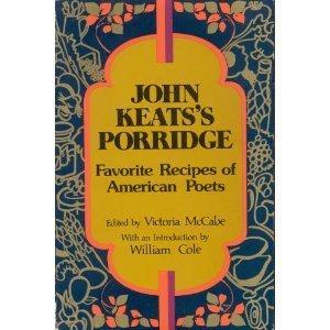 9780877450580: John Keats's Porridge: Favorite Recipes of American Poets