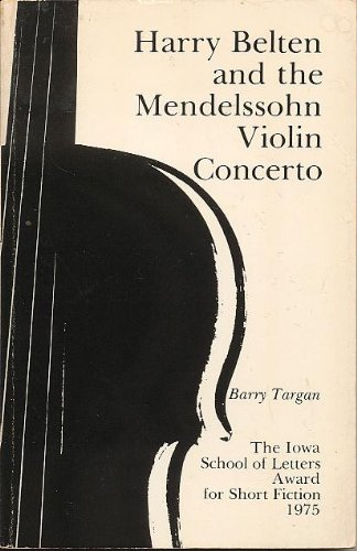 9780877450610: Harry Belten and the Mendelssohn Violin Concerto (Iowa Short Fiction Award)