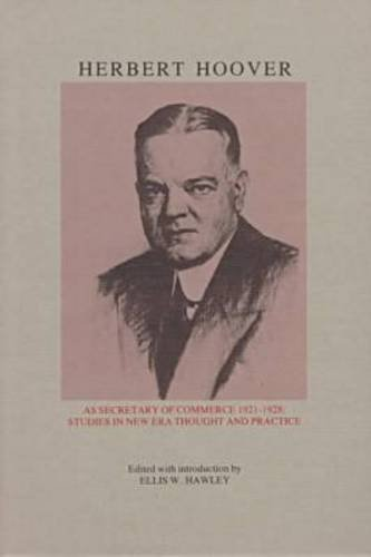9780877451099: Herbert Hoover As Secretary of Commerce: Studies in New Era Thought and Practice