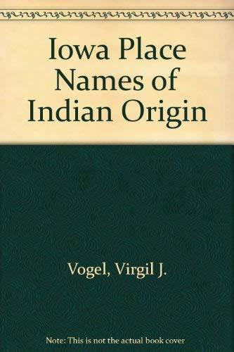 Iowa Place Names of Indian Origin: Vogel, Virgil J.
