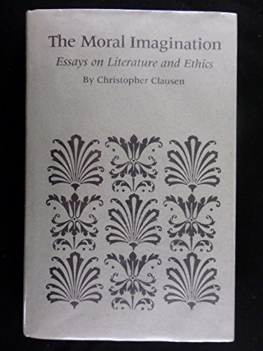 9780877451518: The Moral Imagination: Essays on Literature and Ethics