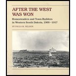 after the west Was Won: Homesteaders and Town-Builders in Western South Dakota, 1900-1917