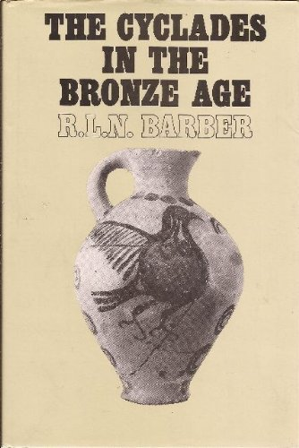 CYCLADES IN THE BRONZE AGE: Barber, R. L. N.