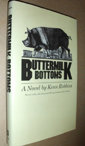 Buttermilk Bottoms: A Novel: Robbins, Kenn