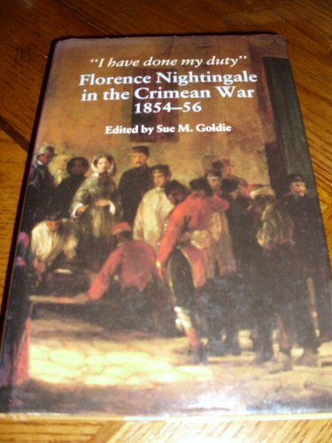 9780877451853: I Have Done My Duty: Florence Nightingale in the Crimean War, 1854-58