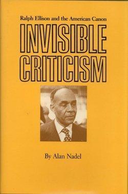 9780877451907: Invisible Criticism: Ralph Ellison and the American Canon