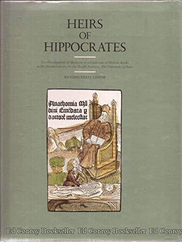 9780877452874: Heirs of Hippocrates: The Development of Medicine in a Catalogue of Historic Books in the Hardin Library for the Health Sciences, the University of I