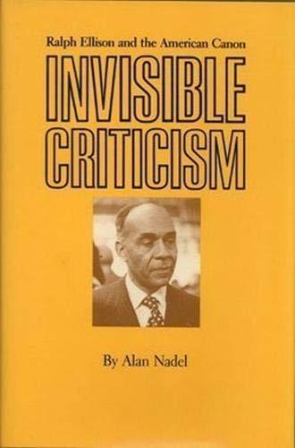 9780877453215: Invisible Criticism: Ralph Ellison and the American Canon