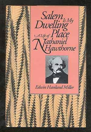 9780877453321: Salem Is My Dwelling Place: Life Of Nathaniel Hawthorne