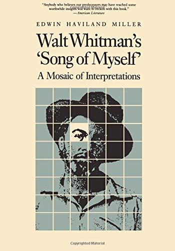 "Walt Whitman's ""Song of Myself"": A Mosaic: Edwin Haviland Miller"