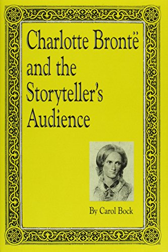 Charlotte Bronte and the Storyteller's Audience: Bock, Carol