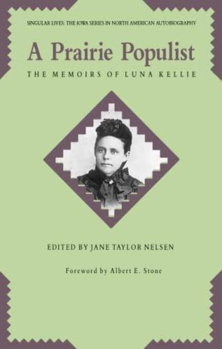 9780877453697: A Prairie Populist: The Memoirs of Luna Kellie (Singular Lives)