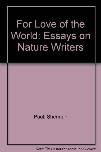 9780877453833: For Love of the World: Essays on Nature Writers