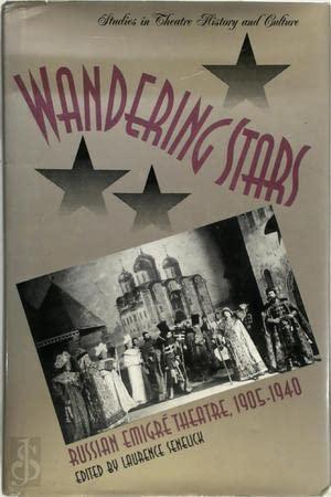 Wandering Stars: Russian Emigre Theatre, 1905-1940 (Studies Theatre Hist & Culture)