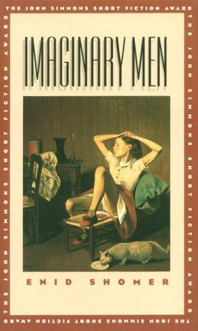 Imaginary Men (Iowa Short Fiction Award): Enid Shomer