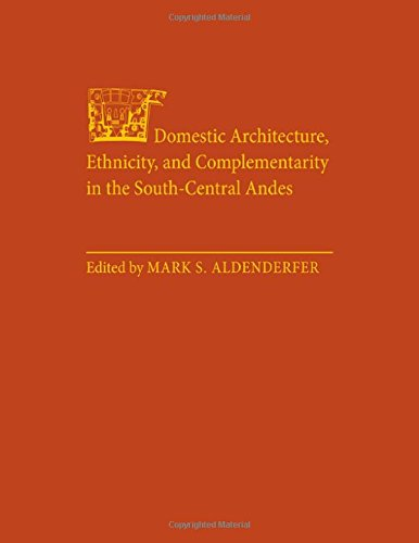 9780877454007: Domestic Architecture, Ethnicity, and Complementarity in the South-Central Andes
