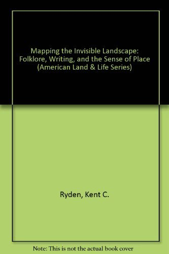 9780877454069: Mapping the Invisible Landscape: Folklore, Writing, and the Sense of Place (American Land and Life Series)