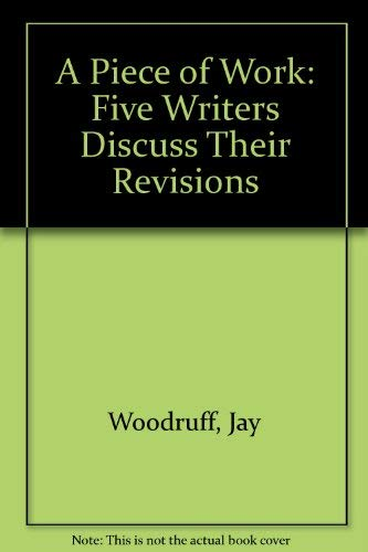 A Piece of Work: Five Writers Discuss: Woodruff, Jay