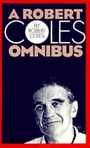A Robert Coles Omnibus: Essays / That: Coles, Robert